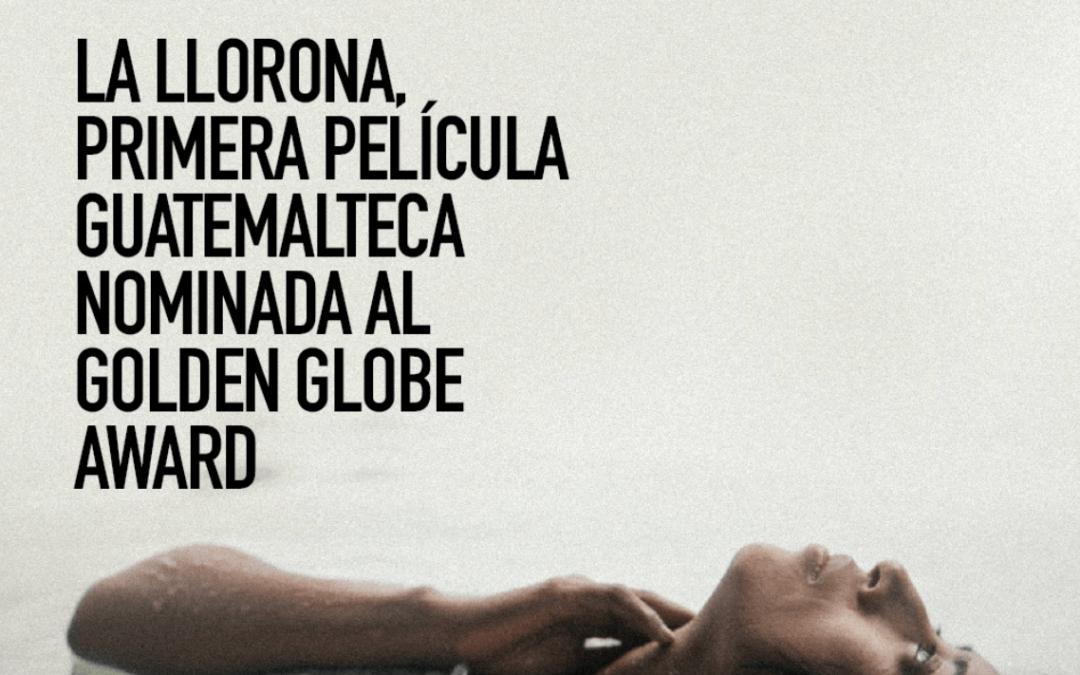 «La Llorona» en los Globos de Oro, nominación «histórica» para Centroamérica